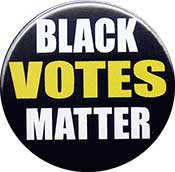 black votes matter button