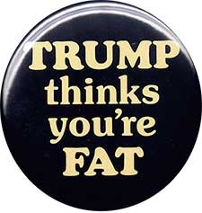 Trump thinks you're fat button